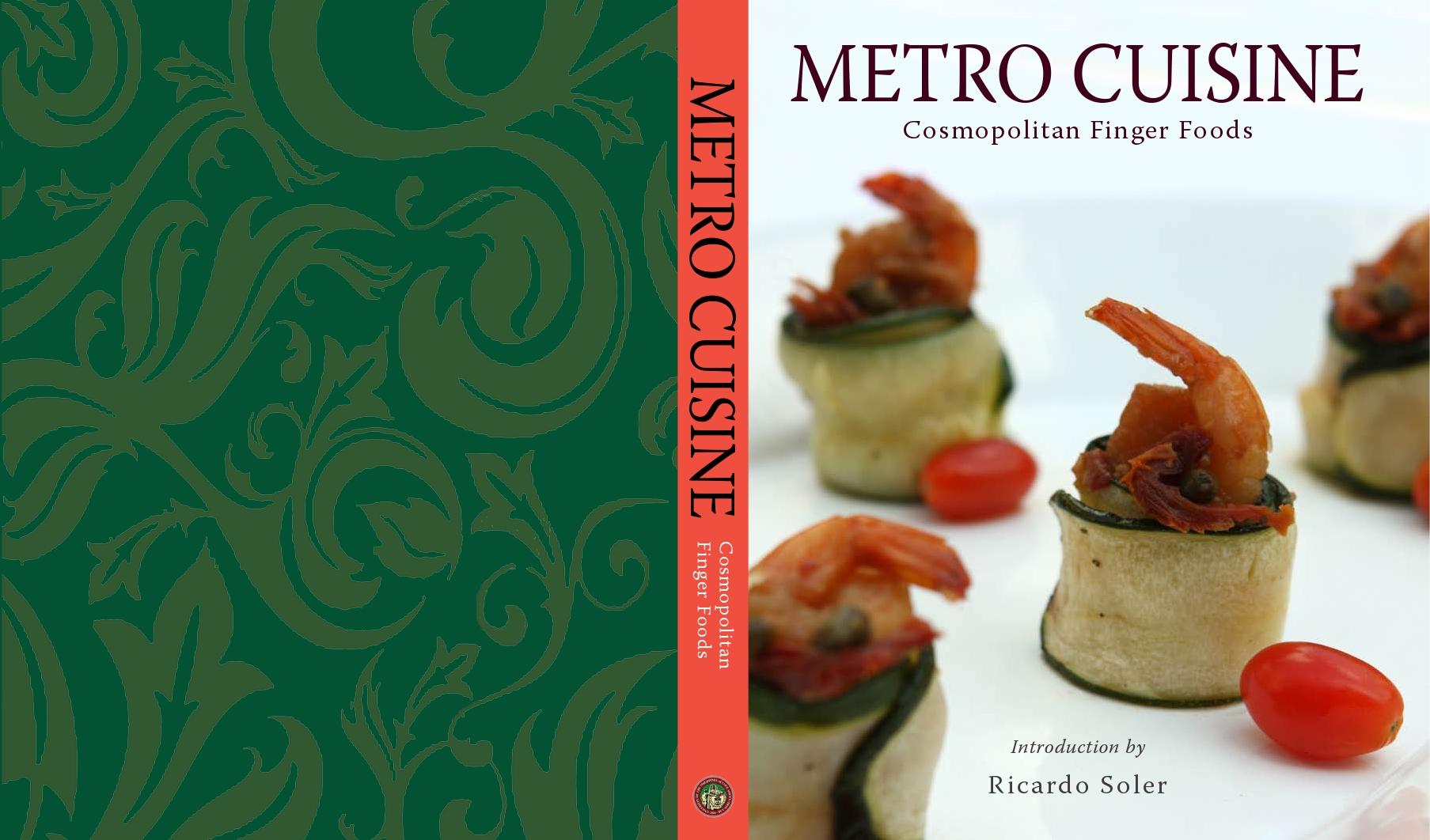Metro cuisine cosmopolitan finger foods university of the metro cuisine cosmopolitan finger foods is a colourful flavoursome and unique recipe book that reflects the present day cosmopolitan filipino who retains forumfinder Images